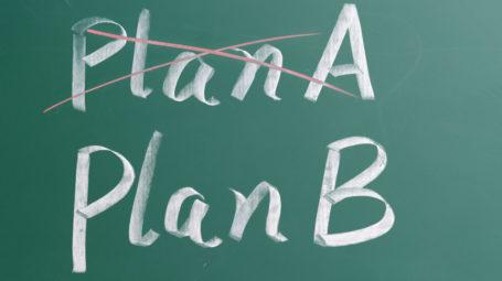 Perché è importante avere pronto un piano B